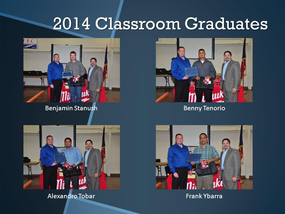 2014 Classroom Graduates Benjamin StanushBenny Tenorio Alexandro Tobar Frank Ybarra