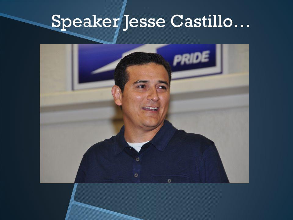 Speaker Jesse Castillo…