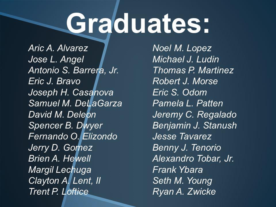 Graduates: Noel M. Lopez Michael J. Ludin Thomas P.