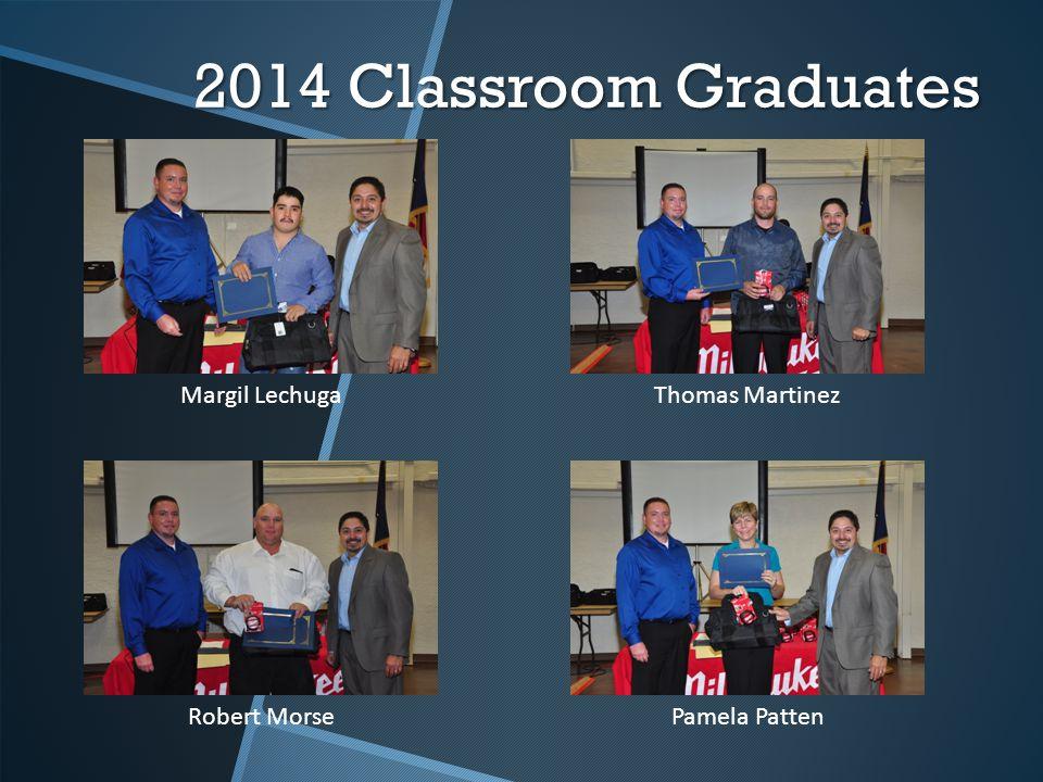 2014 Classroom Graduates Margil LechugaThomas Martinez Robert Morse Pamela Patten