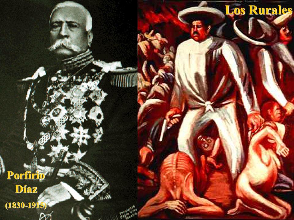 Porfirio Díaz (1830-1915) Los Rurales