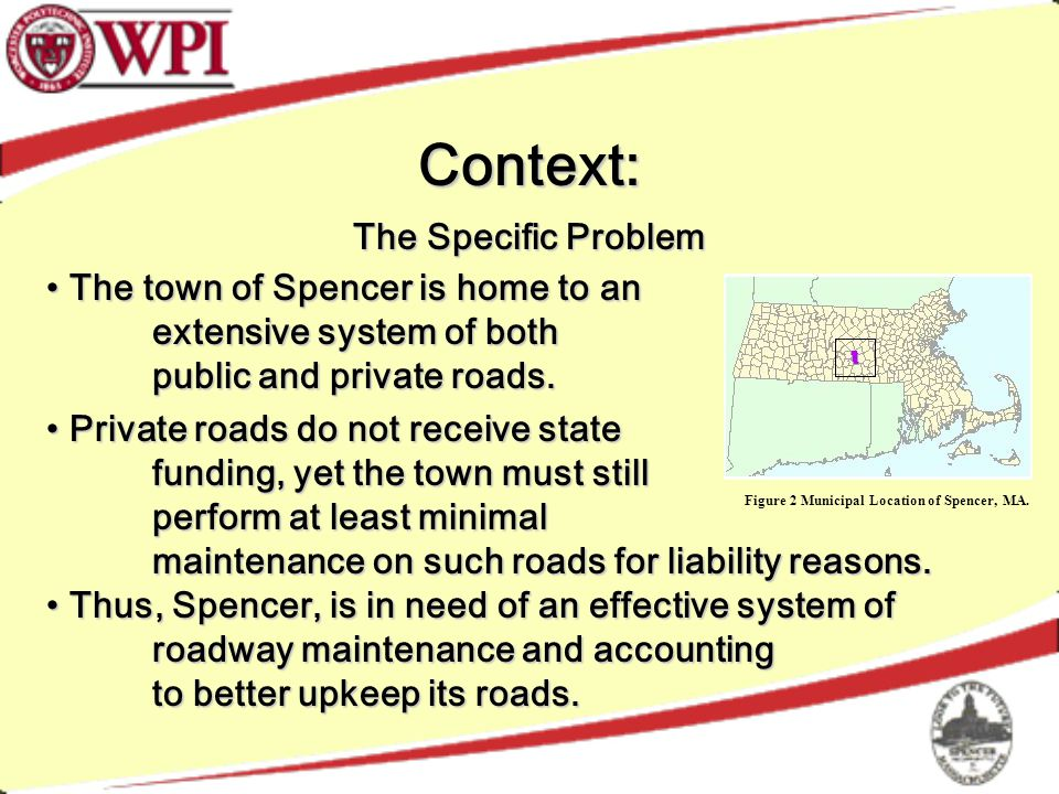 Context: The Specific Problem Figure 2 Municipal Location of Spencer, MA.