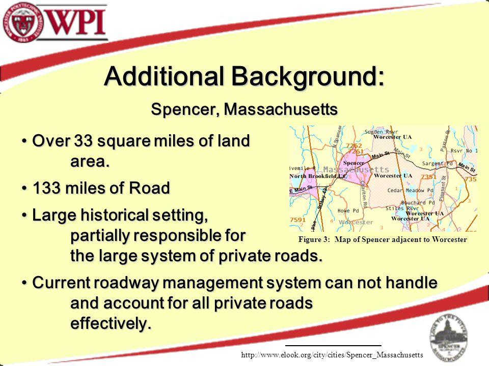Additional Background: Spencer, Massachusetts Over 33 square miles of land Over 33 square miles of landarea.