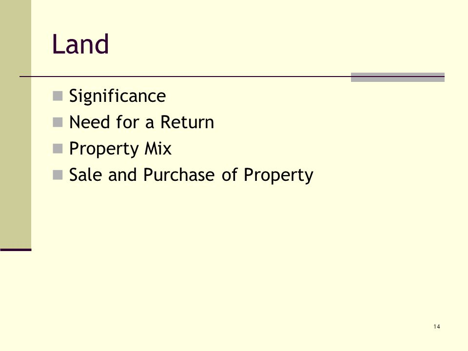 14 Land Significance Need for a Return Property Mix Sale and Purchase of Property