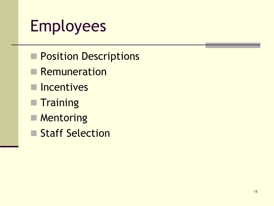 15 Employees Position Descriptions Remuneration Incentives Training Mentoring Staff Selection