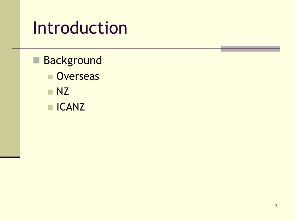 2 Introduction Background Overseas NZ ICANZ