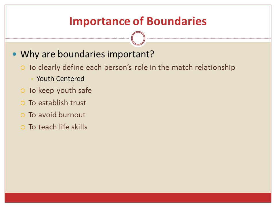 Importance of Boundaries Why are boundaries important.