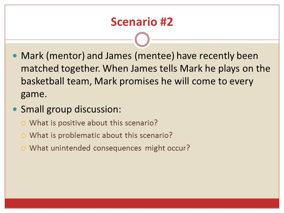 Scenario #2 Mark (mentor) and James (mentee) have recently been matched together.