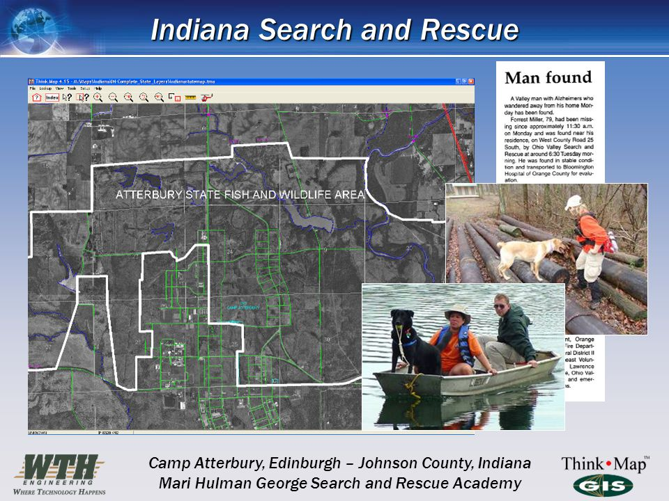 Indiana Search and Rescue Camp Atterbury, Edinburgh – Johnson County, Indiana Mari Hulman George Search and Rescue Academy
