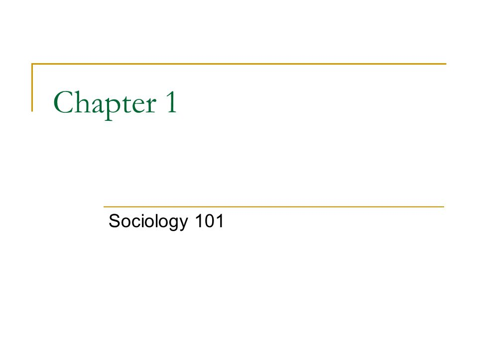 █ Sociology: Scientific study of social behavior in human groups What is Sociology.