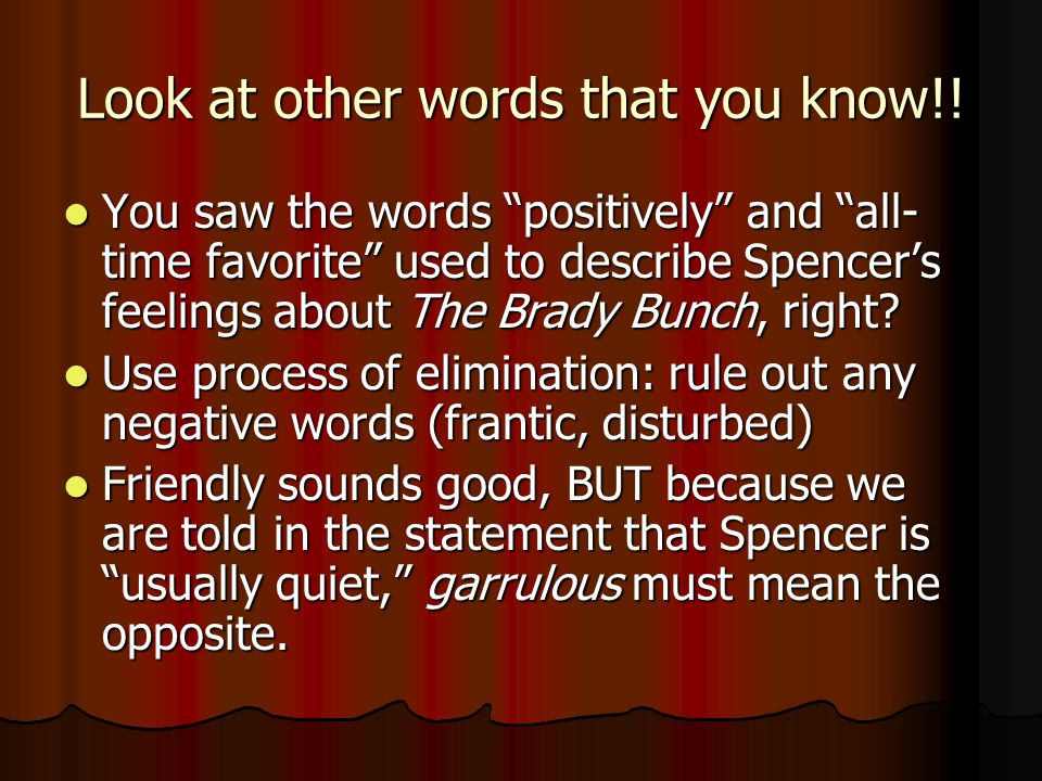 Look at other words that you know!.