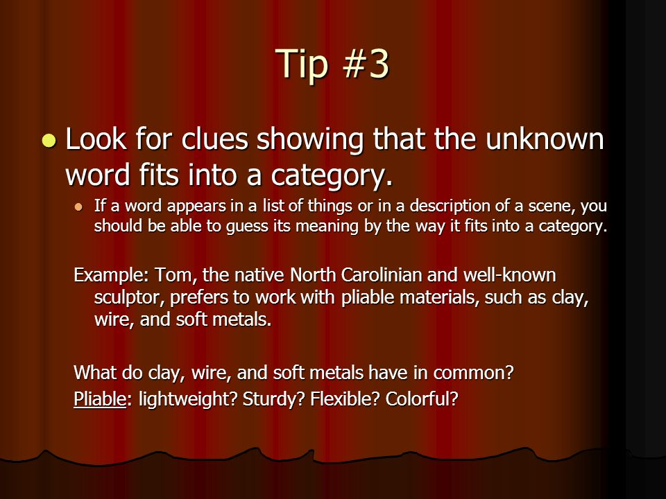 Tip #2 Look for causes and effects connected to the unknown word. Look for causes and effects connected to the unknown word. The amateur magician grew