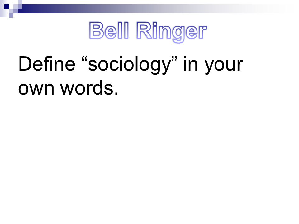 CHAPTER 1: The Sociological Point of View 1. Examining Social Life 2. Sociology: Then and Now