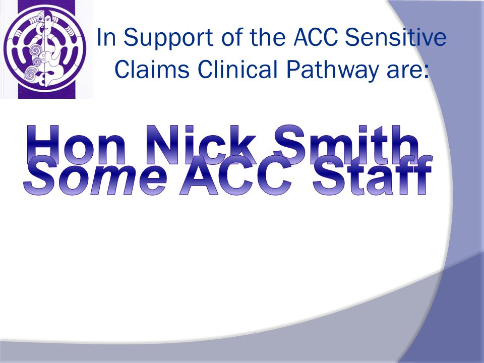 In Support of the ACC Sensitive Claims Clinical Pathway are: