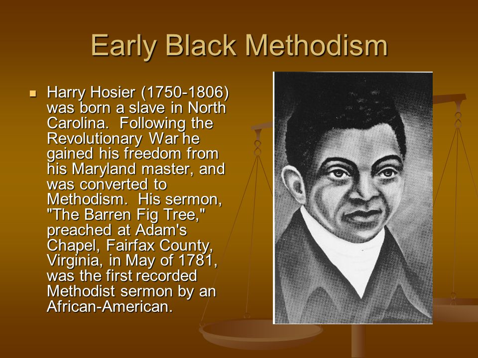 Early Black Methodism Hosier became famous as a traveling evangelist up and down the Atlantic seaboard.