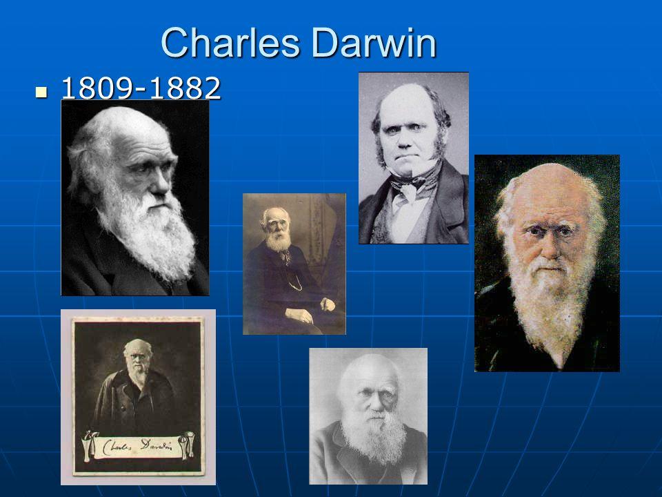 Charles Darwin 1809-1882 1809-1882