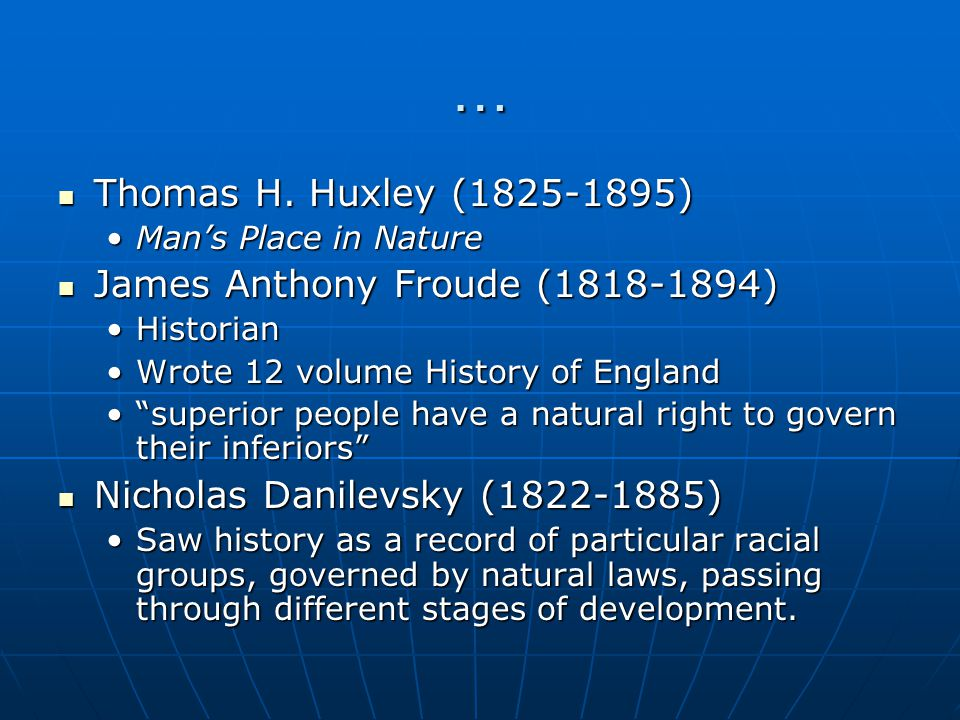 … Thomas H. Huxley (1825-1895) Thomas H.