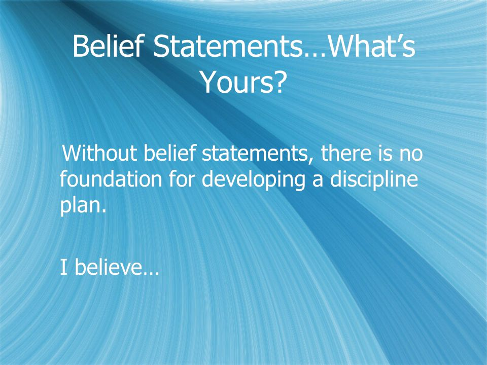 Belief Statements…What's Yours.