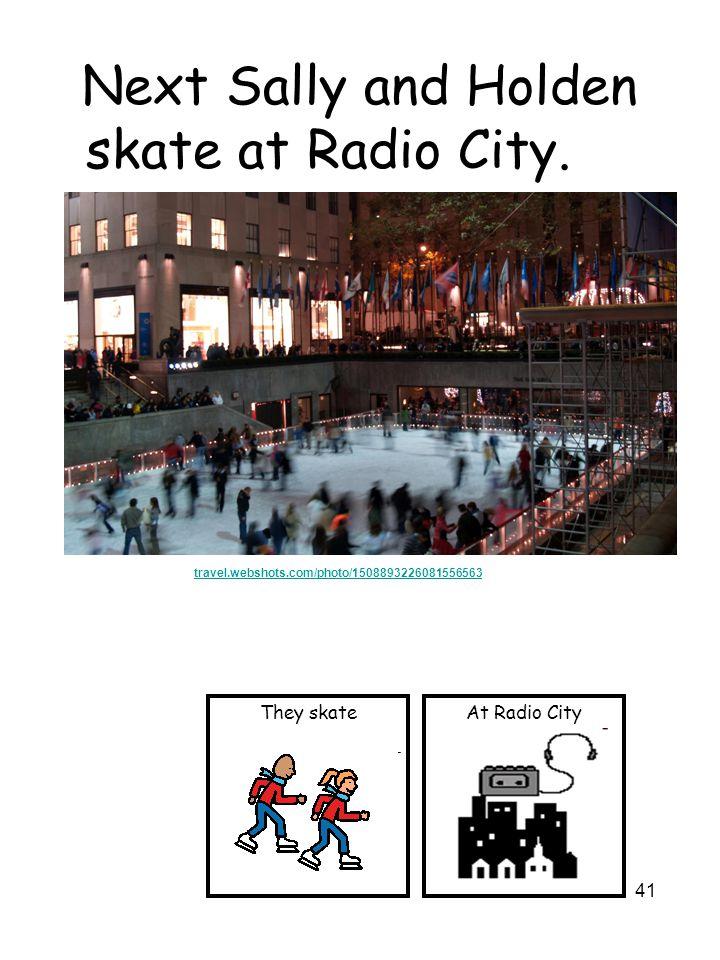 41 Next Sally and Holden skate at Radio City. At Radio CityThey skate travel.webshots.com/photo/1508893226081556563