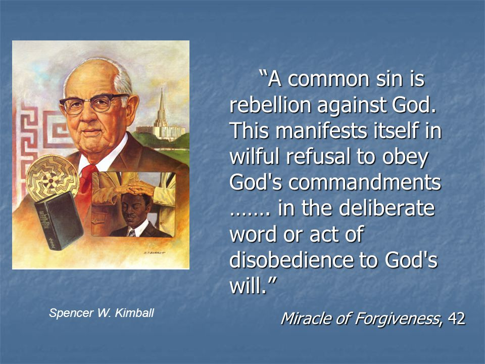 A common sin is rebellion against God.