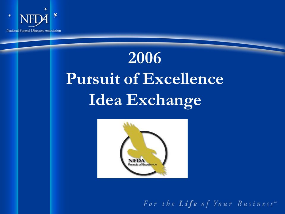 Best of the Best A new award developed to recognize the innovative and creative ideas implemented by Pursuit of Excellence participants.