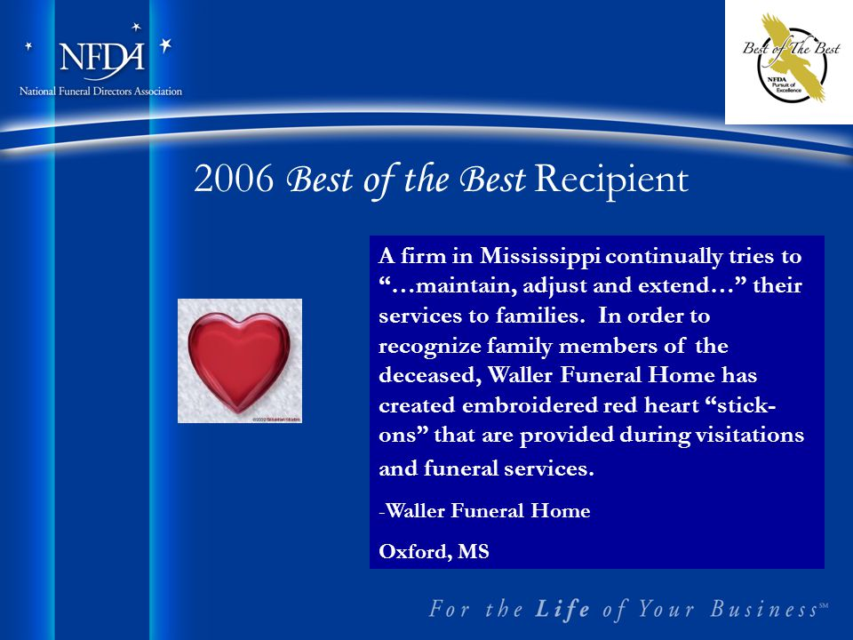 2006 Best of the Best Recipient A firm in Mississippi continually tries to …maintain, adjust and extend… their services to families.
