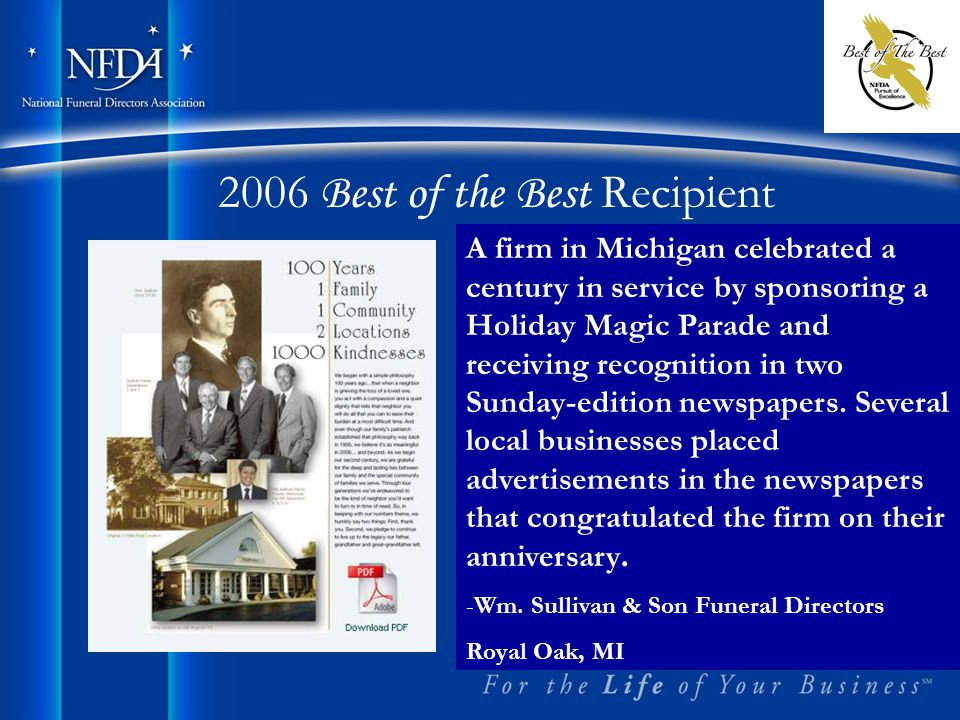 2006 Best of the Best Recipient A firm in Michigan celebrated a century in service by sponsoring a Holiday Magic Parade and receiving recognition in two Sunday-edition newspapers.