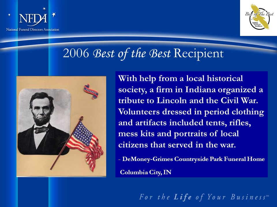 2006 Best of the Best Recipient With help from a local historical society, a firm in Indiana organized a tribute to Lincoln and the Civil War.