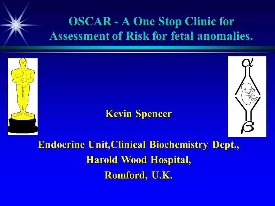 OSCAR - A One Stop Clinic for Assessment of Risk for fetal anomalies.