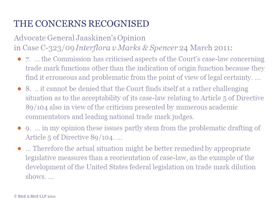 © Bird & Bird LLP 2011 THE CONCERNS RECOGNISED Advocate General Jaaskinen's Opinion in Case C-323/09 Interflora v Marks & Spencer 24 March 2011: ● 7..