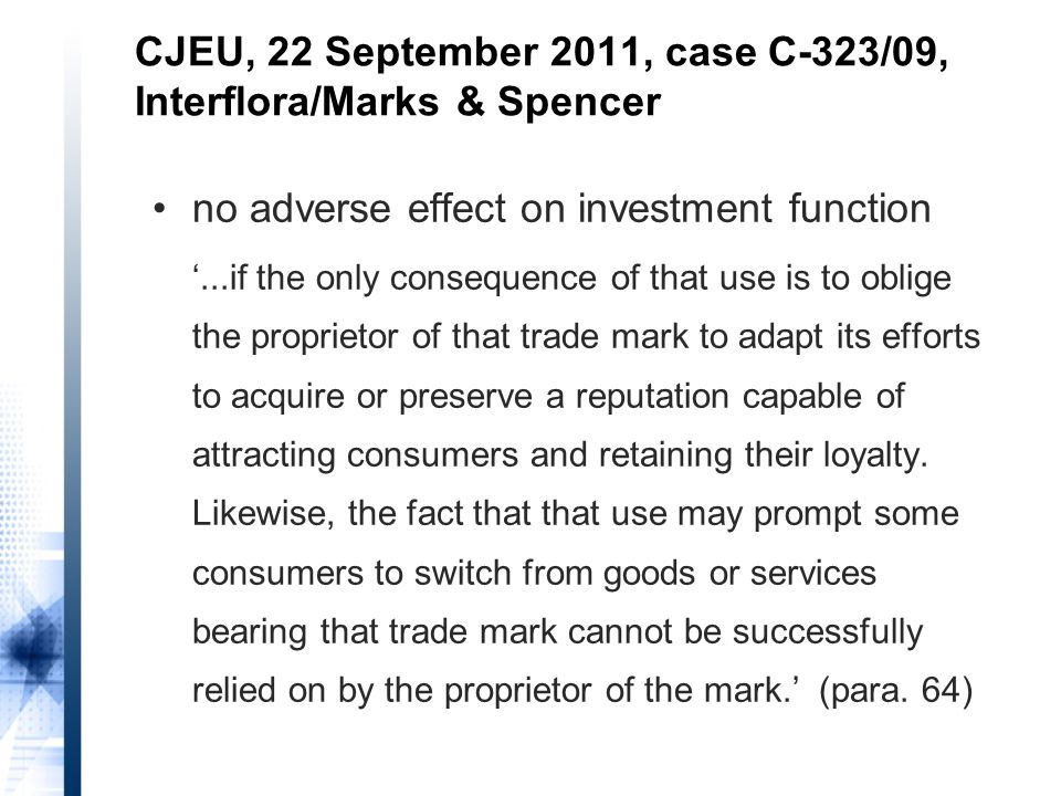 no adverse effect on investment function '...if the only consequence of that use is to oblige the proprietor of that trade mark to adapt its efforts to acquire or preserve a reputation capable of attracting consumers and retaining their loyalty.
