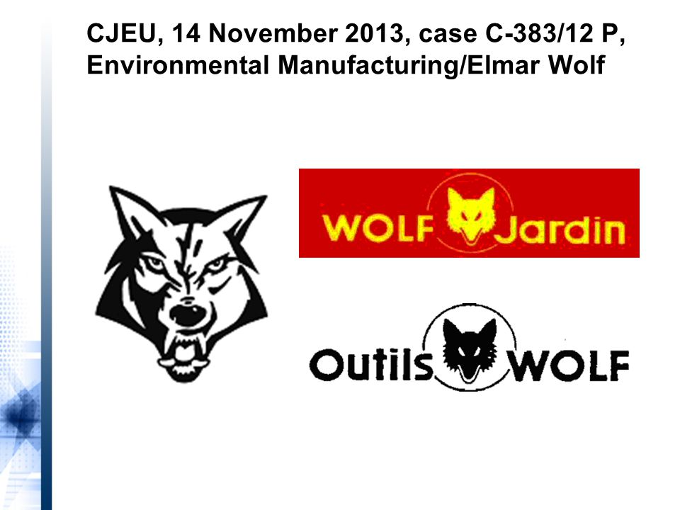 CJEU, 14 November 2013, case C-383/12 P, Environmental Manufacturing/Elmar Wolf