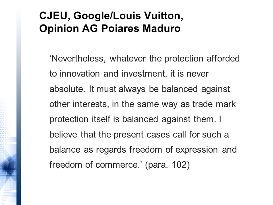 'Nevertheless, whatever the protection afforded to innovation and investment, it is never absolute.