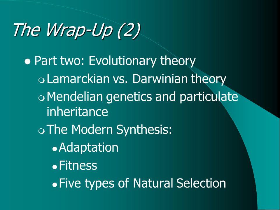 Part two: Evolutionary theory  Lamarckian vs.