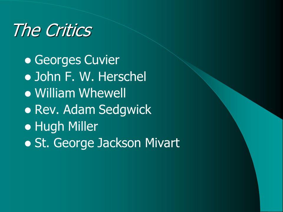 The Critics Georges Cuvier John F. W. Herschel William Whewell Rev.