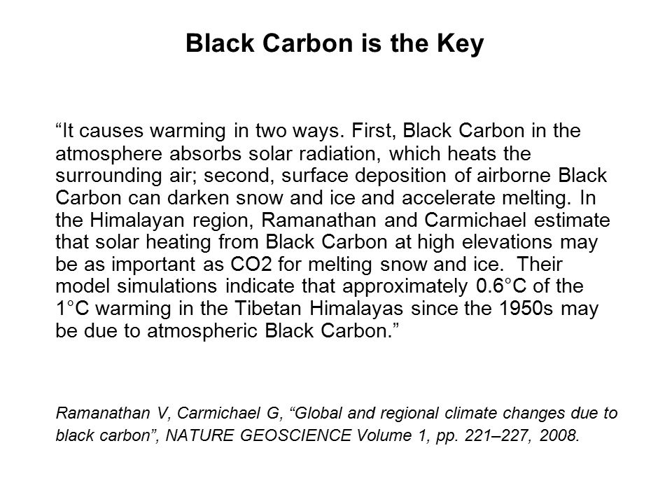 Black Carbon is the Key It causes warming in two ways.