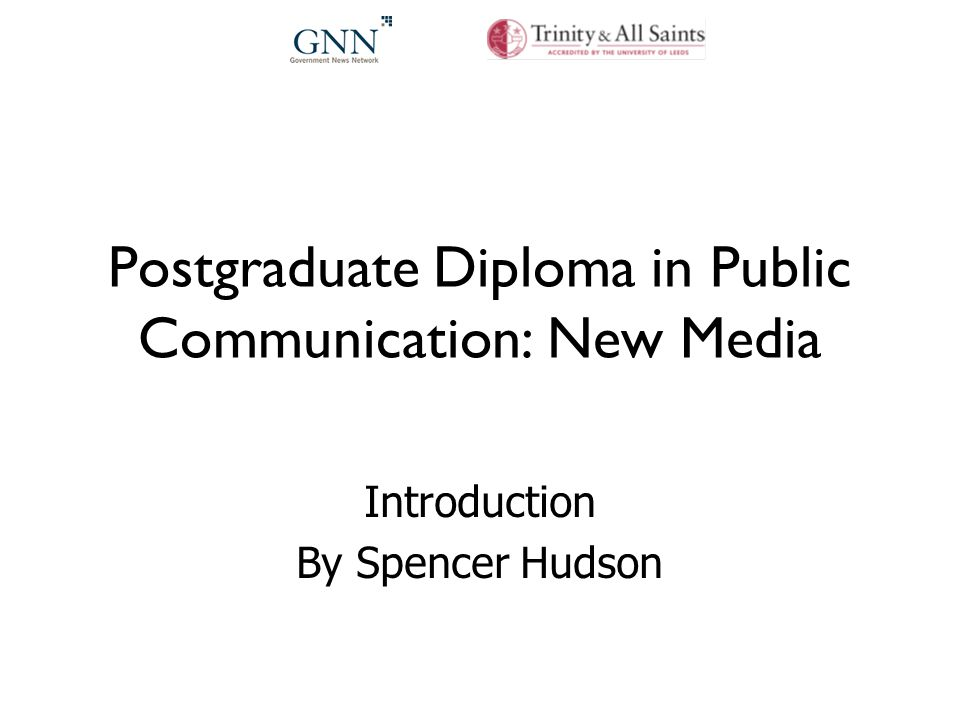 Postgraduate Diploma in Public Communication: New Media Introduction By Spencer Hudson