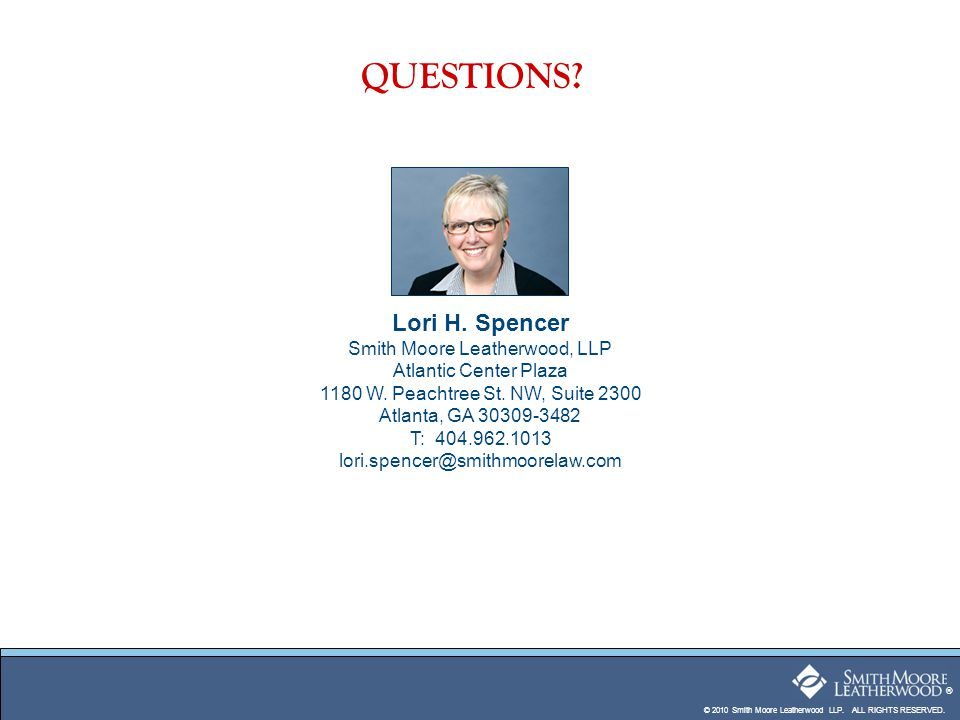 © 2010 Smith Moore Leatherwood LLP. ALL RIGHTS RESERVED.