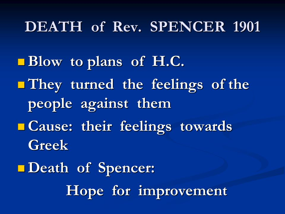 DEATH of Rev. SPENCER 1901 Blow to plans of H.C. Blow to plans of H.C.