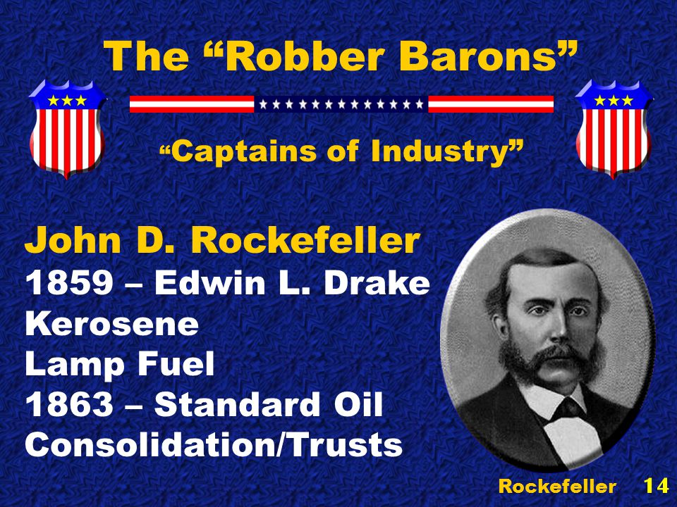 14 Rockefeller The Robber Barons Captains of Industry John D.