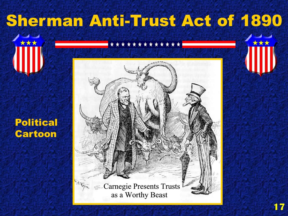 17 Sherman Anti-Trust Act of 1890 Political Cartoon