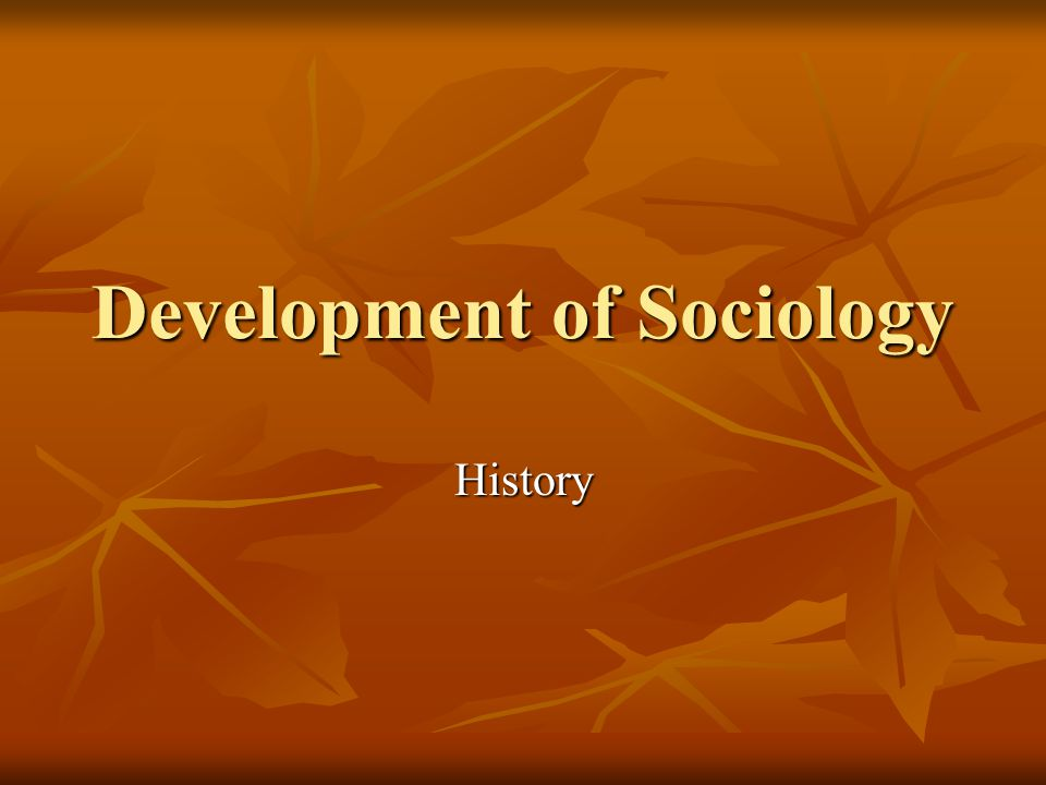 Development of Sociology History