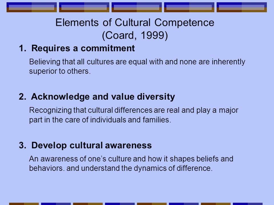 Elements of Cultural Competence (Coard, 1999) 1.