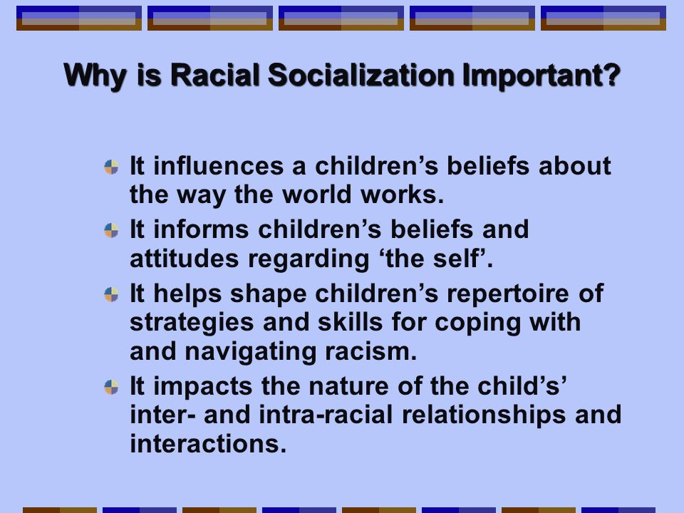 Why is Racial Socialization Important.