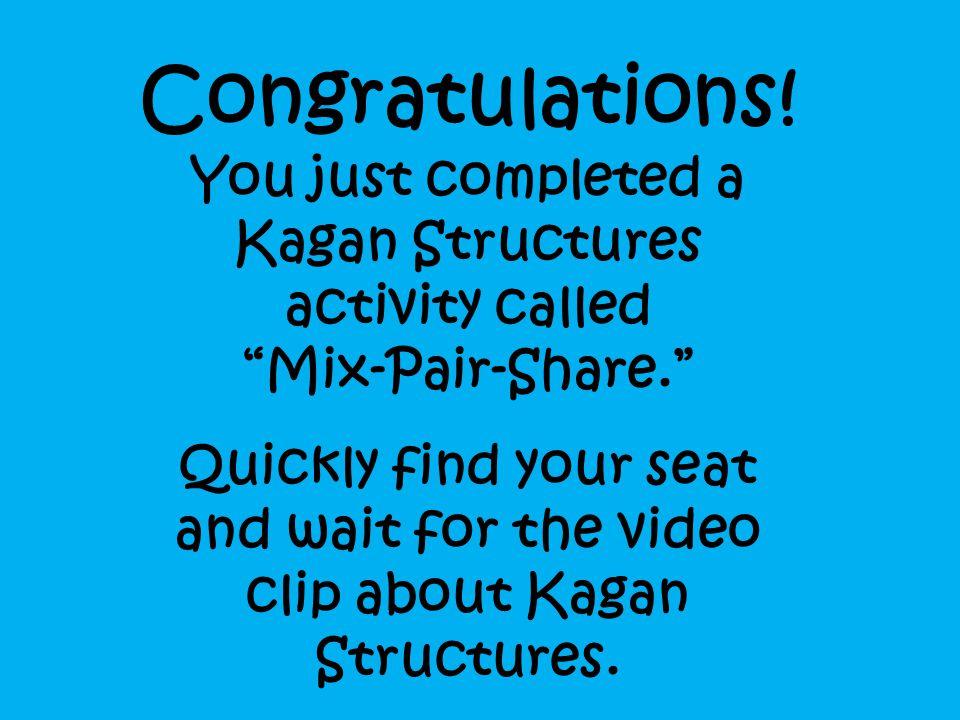 The 7 Keys of Kagan *Teams *Team Building *Class Building *Management *Social Skills *Principles *Structures