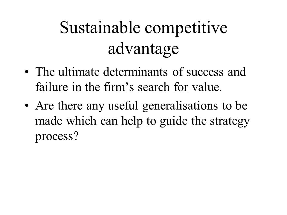 Collis and Montgomery (1995): competing on resources Competitive advantage derives ultimately from the ownership of a valuable resource.