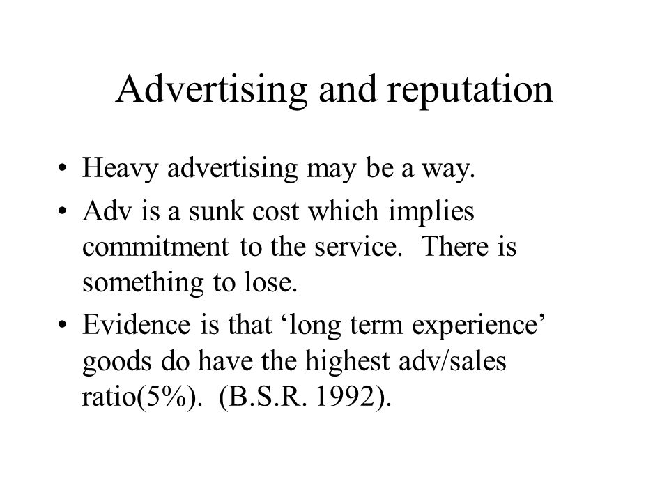 Advertising and reputation Heavy advertising may be a way. Adv is a sunk cost which implies commitment to the service. There is something to lose. Evi