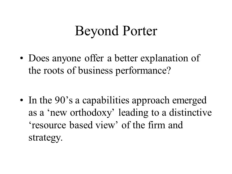 Part 2: The capabilities approach Question: What could give a particular firm a sustainable edge over its rivals.