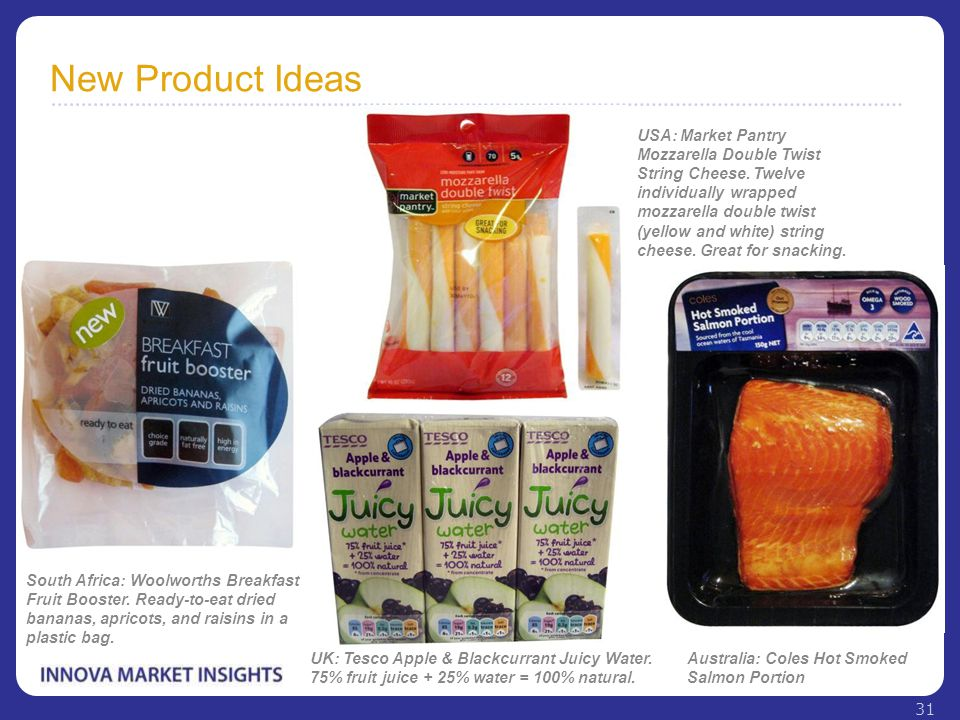 New Product Ideas South Africa: Woolworths Breakfast Fruit Booster. Ready-to-eat dried bananas, apricots, and raisins in a plastic bag. UK: Tesco Appl
