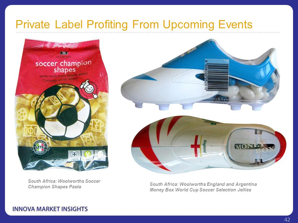 Private Label Profiting From Upcoming Events South Africa: Woolworths Soccer Champion Shapes Pasta South Africa: Woolworths England and Argentina Mone